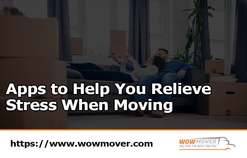 Apps to Help You Relieve Stress When Moving